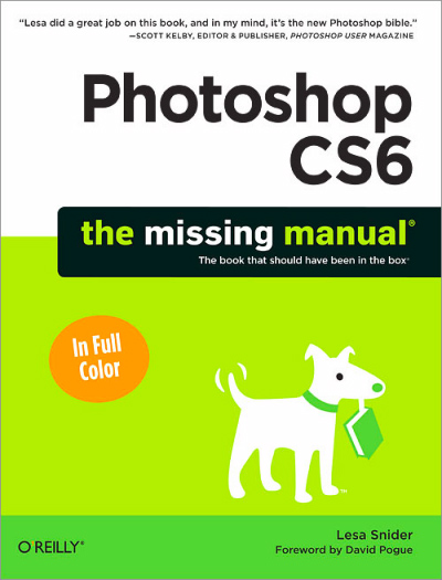 ps cs6 tmm snider 400px Book Review: Photoshop CS6   The Missing Manual by Lesa Snider